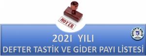 2021 YILI DEFTER TASTİK VE GİDER KATILIM ÜCRETLERİ
