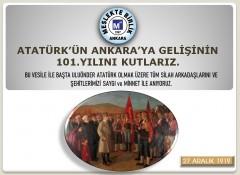 ATATÜRK'ÜN ANKARA'YA GELİŞİNİN 101. YILINI KUTLARIZ